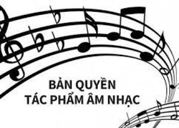 Đăng ký bản quyền tác giả bài hát, tác phẩm âm nhạc